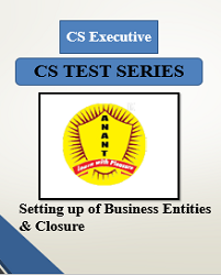 CS Executive Group I Setting up of Business Entities and Closure Test Series By Anant Institute
