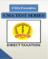 CMA Executive Group 1 Direct Taxation Test Series By Anant Institute