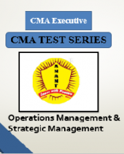 CMA Executive Group 2 Operations Management & Strategic Management Test Series By Anant Institute