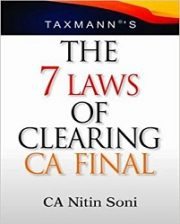 The 7 Laws of Clearing CA Final by CA Nitin Soni (Old Syllabus)