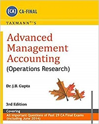 Advanced Management Accounting (Cost Management plus Operations Research) by CA J.B Gupta