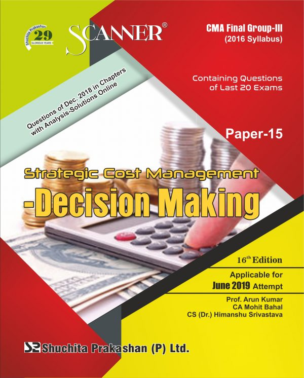 CMA Inter Scanner Group - II (2016 Syllabus) Paper-15 Strategic Cost Management Decision making Regular Edition