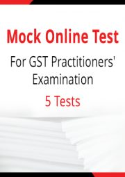 GST Practitioners Exam - 5 Mock Tests