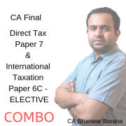 CA Final PAPER 6c & PAPER 7 COMBO (Direct Tax Fastrack Batch & International Taxation-ELECTIVE) By CA Bhanwar Borana Applicable For May 19 Exams
