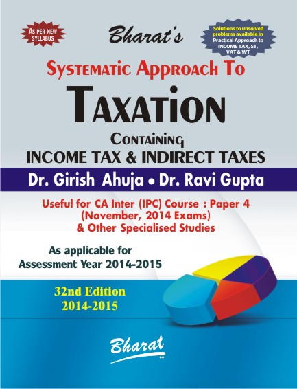 CA Inter Systematic Approach to TAXATION containing Income Tax & Indirect Taxes (New Syllabus