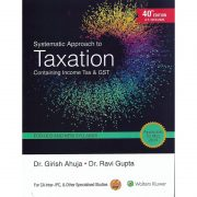 TAXATION CONTAINING INCOME TAX & GST BY DR. GIRISH AHUJA & DR. RAVI GUPTA