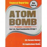 CA FINAL FINANCIAL REPORTING ATOM BOMB BY PARVEEN SHARMA & KAPILESHWAR BHALLA (NEW SYLLABUS)